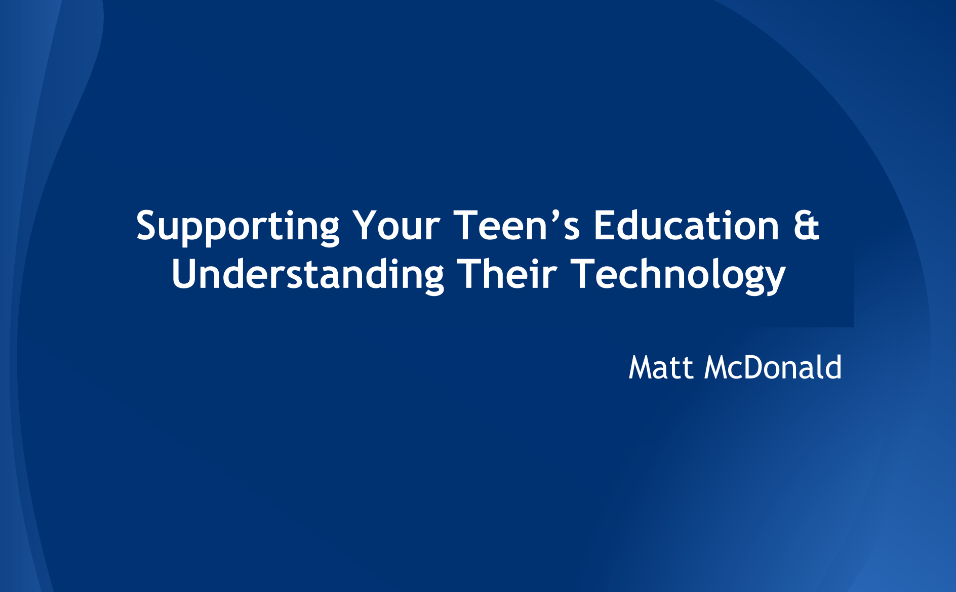 Supporting Your Teen's Education & Understanding Their Technology